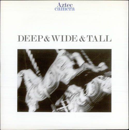 Aztec Camera Deep & Wide & Tall 1987 UK 7 vinyl YZ154