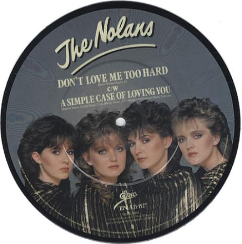 The Nolans Dont Love Me Too Hard 1982 UK 7 picture disc EPCA111927
