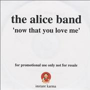 The Alice Band Now That You Love Me CD-R acetate UNITED KINGDOM