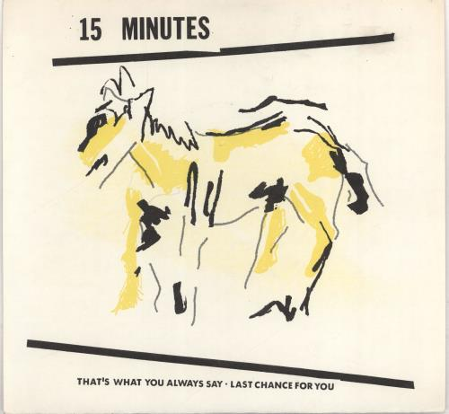 "15 Minutes That's What You Always Say 7"" vinyl single (7 inch record) US 26D07TH766814"