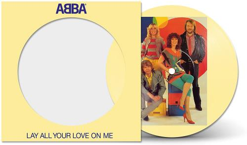"""Abba Lay All Your Love On Me - Sealed 7"""" vinyl picture disc 7 inch picture disc single UK ABB7PLA755547"""