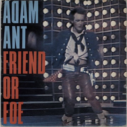 "Adam Ant Friend Or Foe - P/S 7"" vinyl single (7 inch record) UK A~A07FR574807"