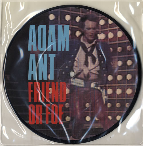 "Adam Ant Friend Or Foe 7"" vinyl picture disc 7 inch picture disc single UK A~A7PFR40621"