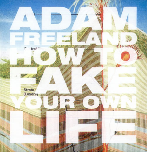 Adam Freeland How To Fake Your Own Life CD-R acetate US AF1CRHO513455