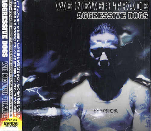 Aggressive Dogs We Never Trade CD album (CDLP) Japanese A-6CDWE603920