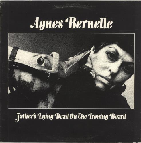 Agnes Bernelle Father's Lying Dead On The Ironing Board vinyl LP album (LP record) UK A2NLPFA696173