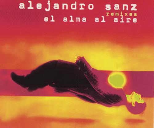 "Alejandro Sanz El Alma Al Aire - Remixes CD single (CD5 / 5"") Colombian AJDC5EL358119"