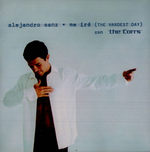 "Alejandro Sanz Me Iré (The Hardest Day) CD single (CD5 / 5"") Spanish AJDC5ME208672"