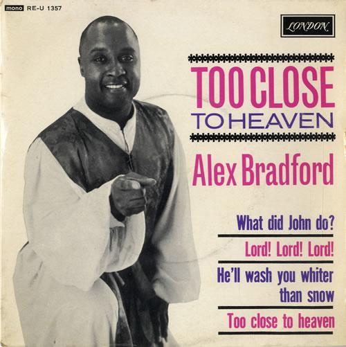 "Alex Bradford Too Close To Heaven 7"" vinyl single (7 inch record) UK A4H07TO548937"