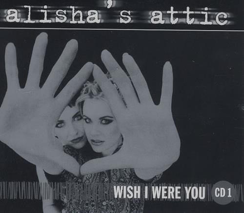"Alisha's Attic Wish I Were You - Part 1 CD single (CD5 / 5"") UK AATC5WI161958"