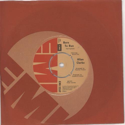 "Allan Clarke Born To Run 7"" vinyl single (7 inch record) UK ACL07BO741238"