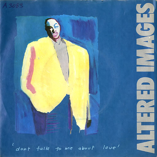 "Altered Images Don't Talk To Me About Love 7"" vinyl single (7 inch record) UK ALT07DO53563"