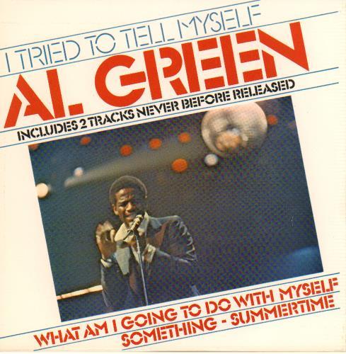 "Al Green I Tried To Tell Myself 7"" vinyl single (7 inch record) UK AEE07IT643482"