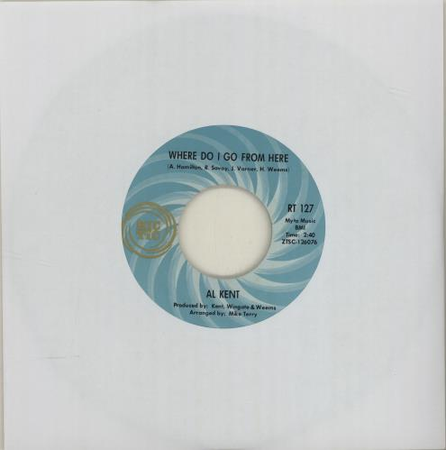 "Al Kent Where Do I Go From Here 7"" vinyl single (7 inch record) US O8G07WH683657"