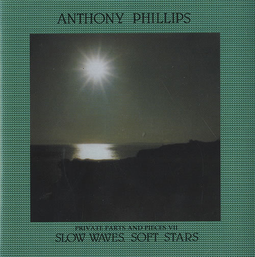 Anthony Phillips Slow Waves, Soft Stars - Private Parts & Pieces VII CD album (CDLP) Austrian AYPCDSL496070