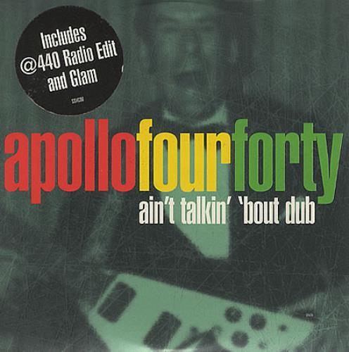 """Apollo 440 Ain't Talkin' 'bout Dub CD single (CD5 / 5"""") UK A44C5AI82929"""
