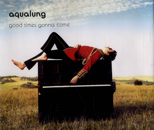Aqualung Good Times Gonna Come CD-R acetate UK AQLCRGO545583