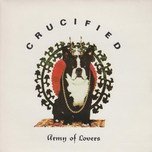 """Army Of Lovers Crucified 7"""" vinyl single (7 inch record) UK AOL07CR367850"""
