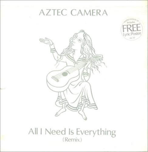 "Aztec Camera All I Need Is Everything + Poster 12"" vinyl single (12 inch record / Maxi-single) UK AZT12AL109343"