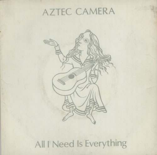 "Aztec Camera All I Need Is Everything 7"" vinyl single (7 inch record) UK AZT07AL109360"
