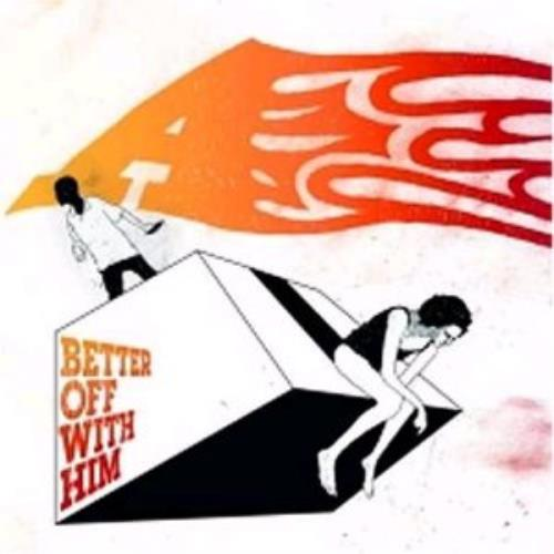 """A Better Off With Him 7"""" vinyl single (7 inch record) UK -A-07BE329446"""