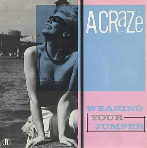 "A Craze Wearing Your Jumper 7"" vinyl single (7 inch record) UK ACR07WE116587"