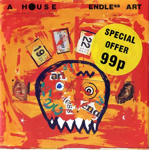 """A House Endless Art 7"""" vinyl single (7 inch record) UK A-H07EN106223"""