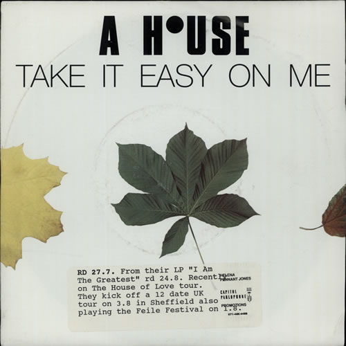 """A House Take It Easy On Me - Promo stickered sleeve 7"""" vinyl single (7 inch record) UK A-H07TA640418"""
