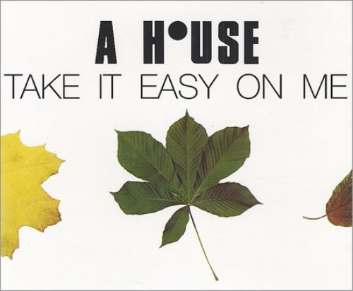 "A House Take It Easy On Me CD single (CD5 / 5"") UK A-HC5TA162267"