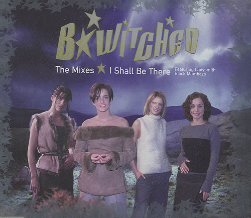 "B*Witched I Shall Be There CD single (CD5 / 5"") UK B54C5IS436913"