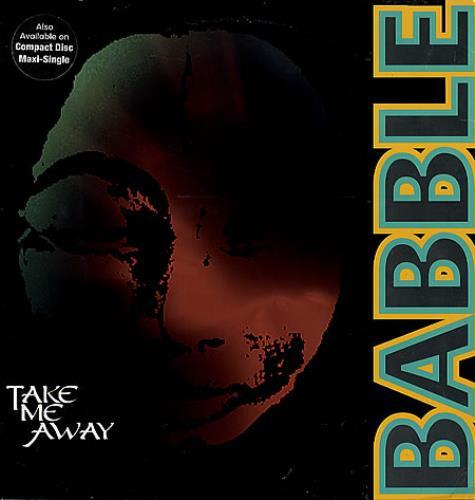 "Babble Take Me Away 12"" vinyl single (12 inch record / Maxi-single) US BAB12TA97646"