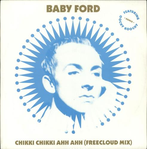 "Baby Ford Chikki Chikki Ahh Ahh (Freecloud Mix) 12"" vinyl single (12 inch record / Maxi-single) UK BBF12CH725053"