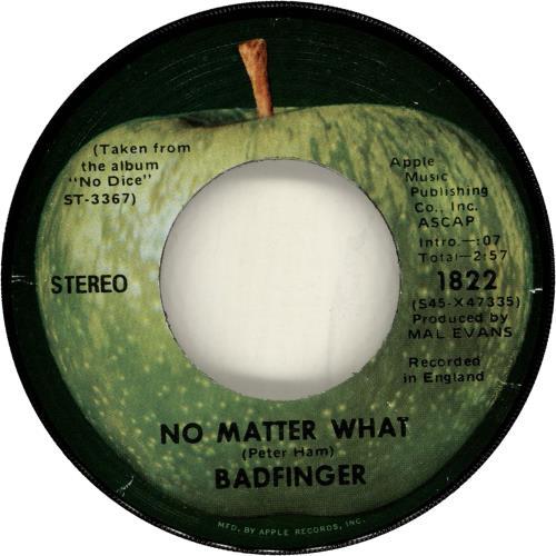 "Badfinger No Matter What - Stereo label 7"" vinyl single (7 inch record) US BDF07NO693582"
