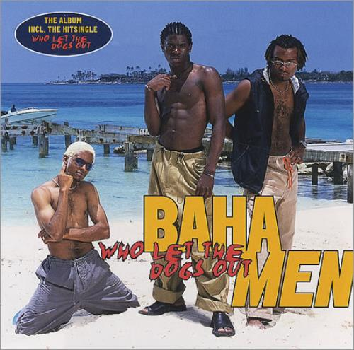 Baha Men Who Let The Dogs Out CD album (CDLP) UK B/MCDWH184636