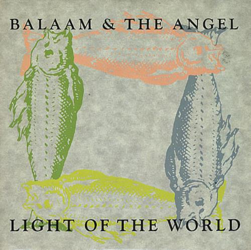 "Balaam And The Angel Light Of The World 7"" vinyl single (7 inch record) UK BAA07LI378345"