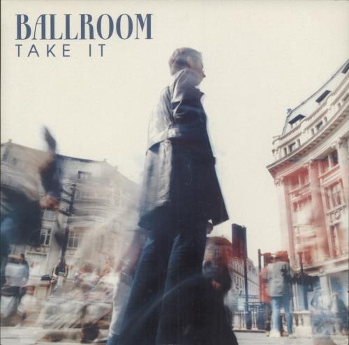 "Ballroom Take It 7"" vinyl single (7 inch record) UK B\R07TA251499"