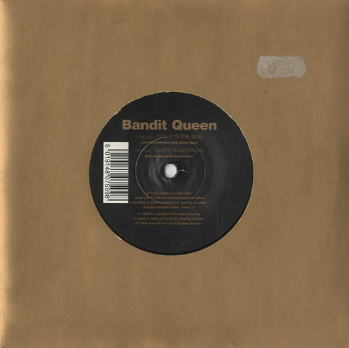 """Bandit Queen Give It To The Dog 7"""" vinyl single (7 inch record) UK BG807GI513678"""