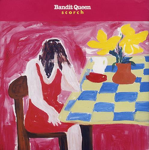 "Bandit Queen Scorch 7"" vinyl single (7 inch record) UK BG807SC452499"