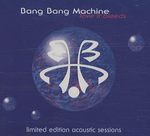 "Bang Bang Machine Love It Bleeds - CD2 CD single (CD5 / 5"") UK B\MC5LO336606"