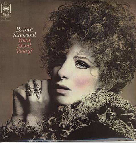 Barbra Streisand What About Today? - 1st vinyl LP album (LP record) UK BARLPWH331284