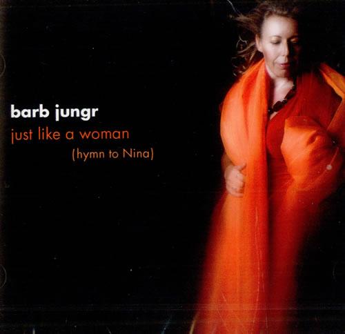 Barb Jungr Just Like A Woman (Hymn To Nina) CD album (CDLP) European B5UCDJU512125