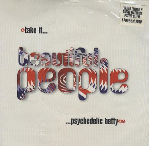 "Beautiful People Take It/Psychedelic Betty 7"" vinyl single (7 inch record) UK B\P07TA252164"