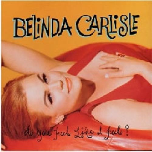 "Belinda Carlisle Do You Feel Like I Feel 7"" vinyl single (7 inch record) UK CAR07DO31618"