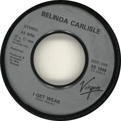 "Belinda Carlisle I Get Weak - Jukebox 7"" vinyl single (7 inch record) UK CAR07IG692168"