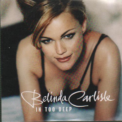 """Belinda Carlisle In Too Deep CD single (CD5 / 5"""") UK CARC5IN654484"""