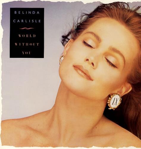 """Belinda Carlisle World Without You 12"""" vinyl single (12 inch record / Maxi-single) UK CAR12WO33833"""
