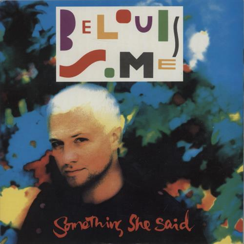 "Belouis Some Something She Said 7"" vinyl single (7 inch record) UK BOU07SO668003"