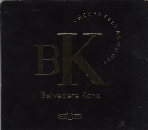 """Belvedere Kane Never Felt As Good CD single (CD5 / 5"""") UK I75C5NE673982"""