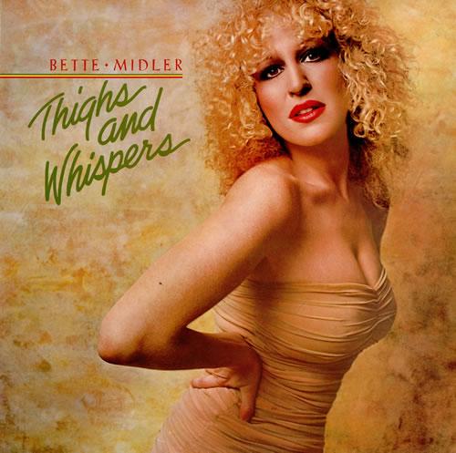 Bette Midler Thighs And Whispers vinyl LP album (LP record) UK BMILPTH458495