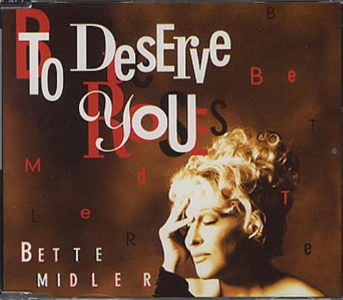 "Bette Midler To Deserve You CD single (CD5 / 5"") UK BMIC5TO83973"